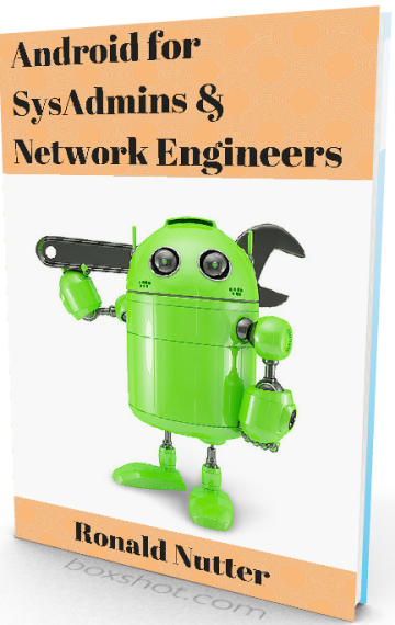 Android for SysAdmins & Network Engineers
