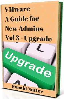VMware for New Admins (Vol 3) – Upgrade