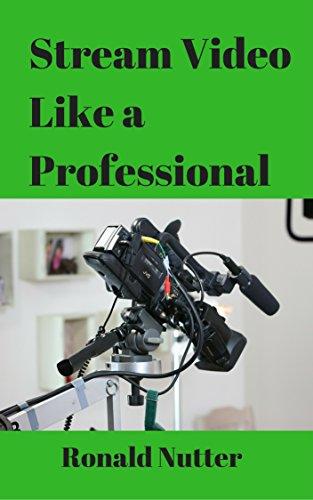 Stream Video Like a Professional