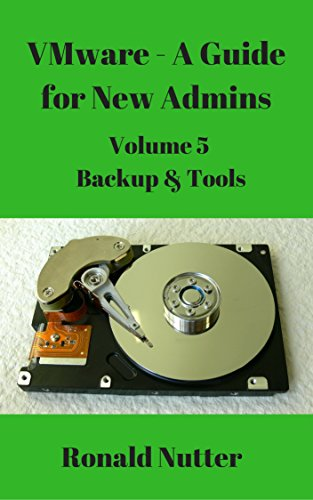 VMware – A Guide for New Admins – Backup & Tools