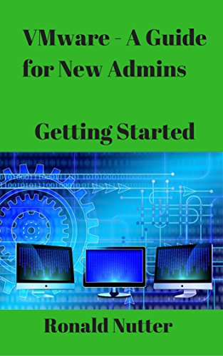 VMware – A Guide for New Admins: Getting Started